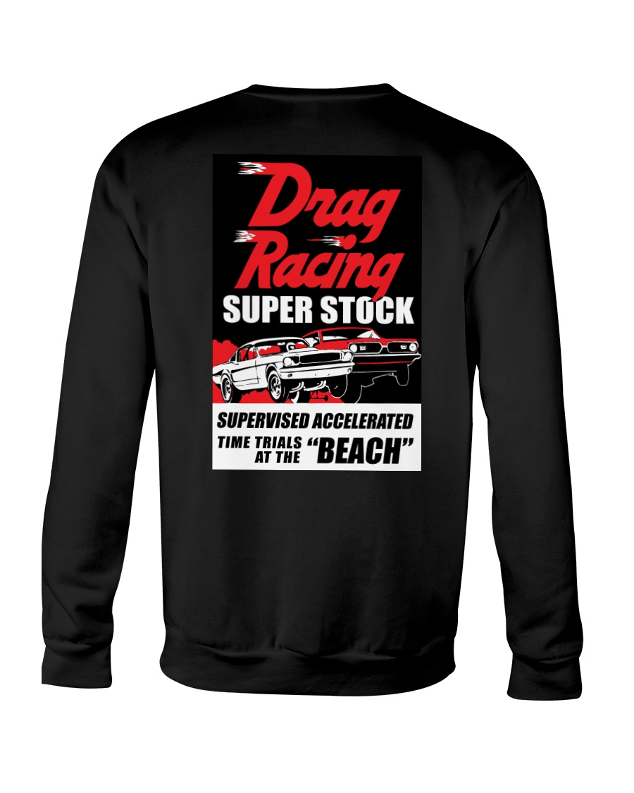 Nostalgia Super Stock Drag Racing T Shirt Crewneck Sweatshirt showcase