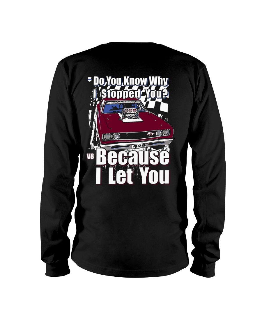 I Can't Drive 55 Long Sleeve Tee