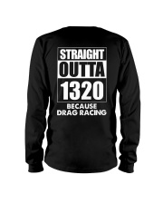 Straight Outta 1320 Funny Drag Racing T Shirts Long Sleeve Tee back