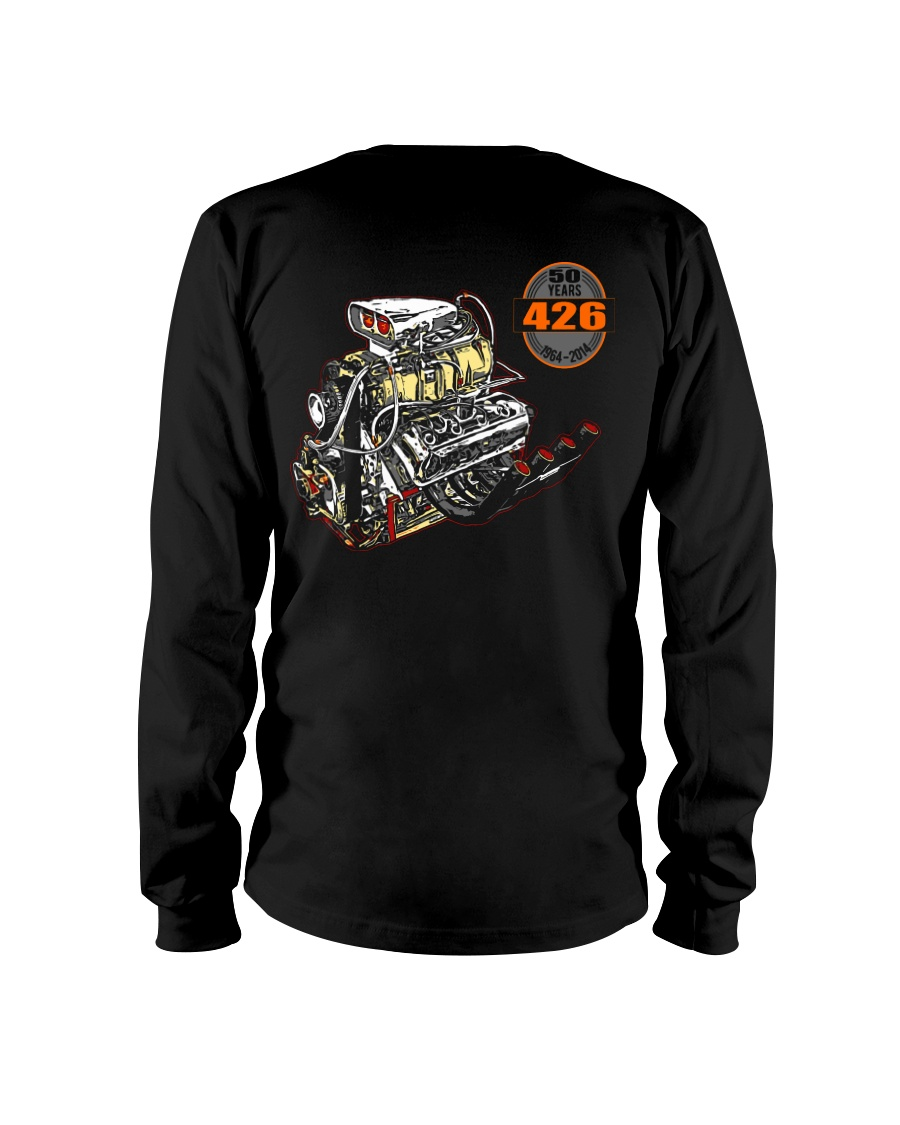 426 Hemi 1964 - 2014 Dragster or Pro Street Long Sleeve Tee