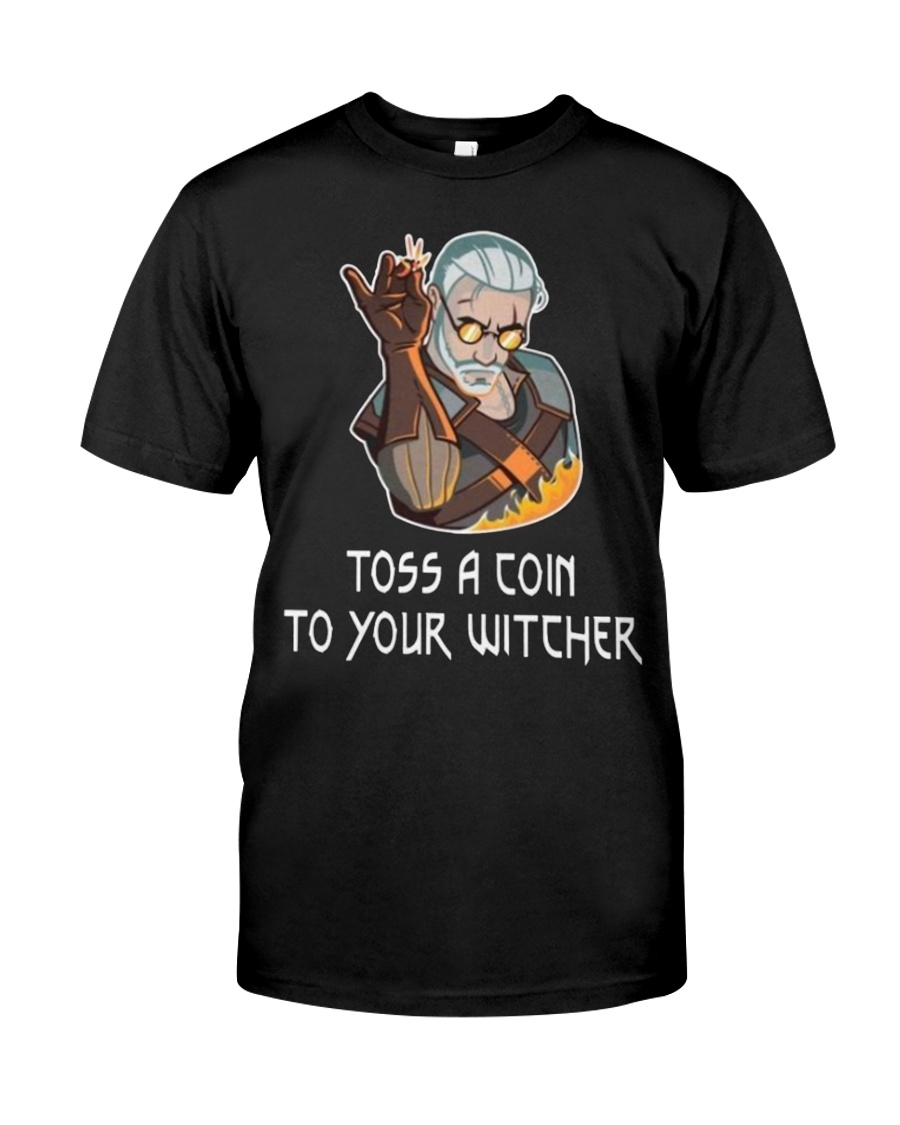 Toss  A Coin To Your Witcher Classic T-Shirt