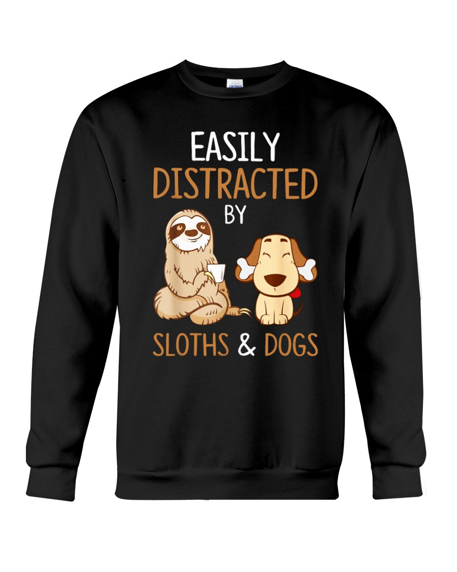Easily Distracted By Sloths And Dogs Tshirt Sloth Crewneck Sweatshirt