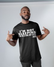 i'm not sleeping i'm resting my eyes dad Classic T-Shirt apparel-classic-tshirt-lifestyle-front-32