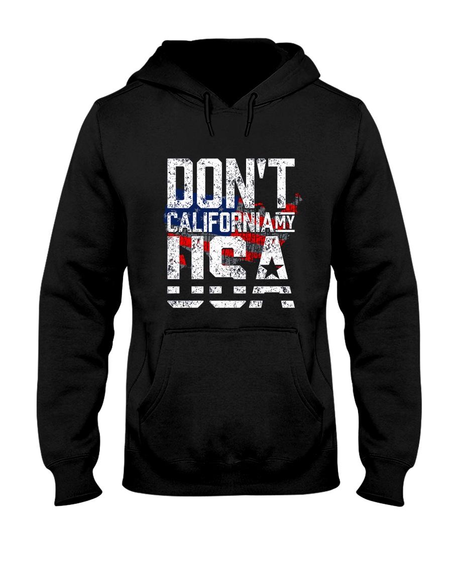 Don't California My Usa Hoodie Sweatshirt