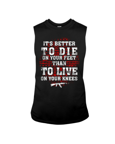 It's Better To Die On Your Feet Than To-Veteran