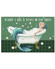 Today I did a poo in the bath 17x11 Poster front