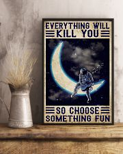Everything will kill you so choose something fun 11x17 Poster lifestyle-poster-3