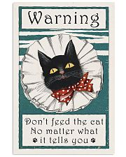 Warning don't feed the cat  11x17 Poster front