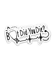 Did You sticker Sticker - 6 pack (Horizontal) front