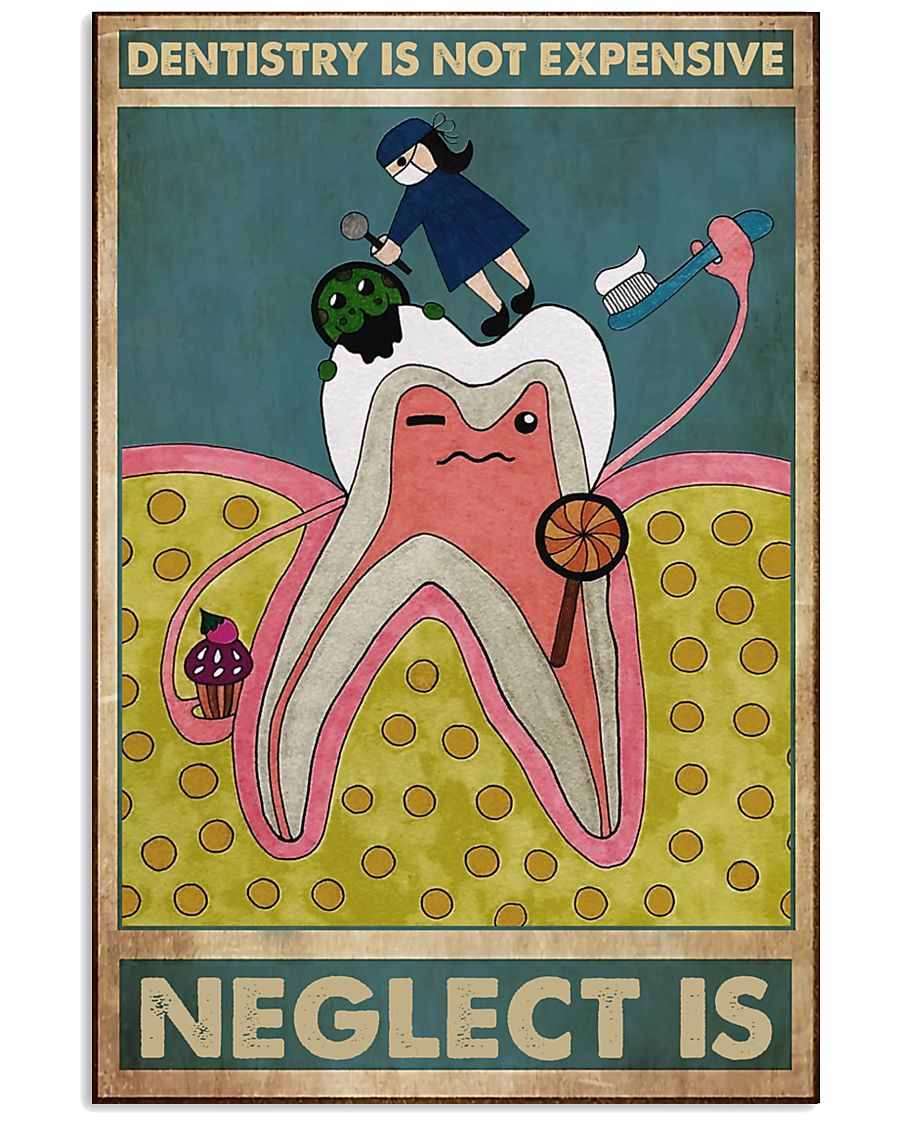 dentistry neglect 11x17 Poster