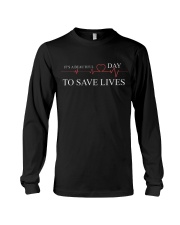 It's A Beautiful Day To Save Lives Long Sleeve Tee thumbnail