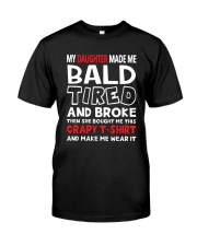Made Me Bald Tired Broke Premium Fit Mens Tee front
