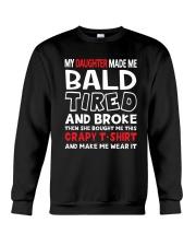 Made Me Bald Tired Broke Crewneck Sweatshirt thumbnail