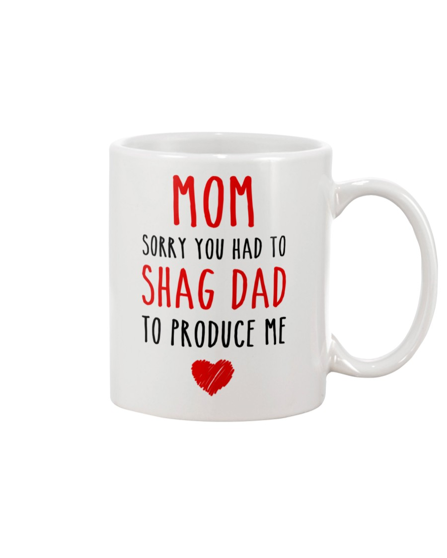 Shag Dad Produce Me  Mug