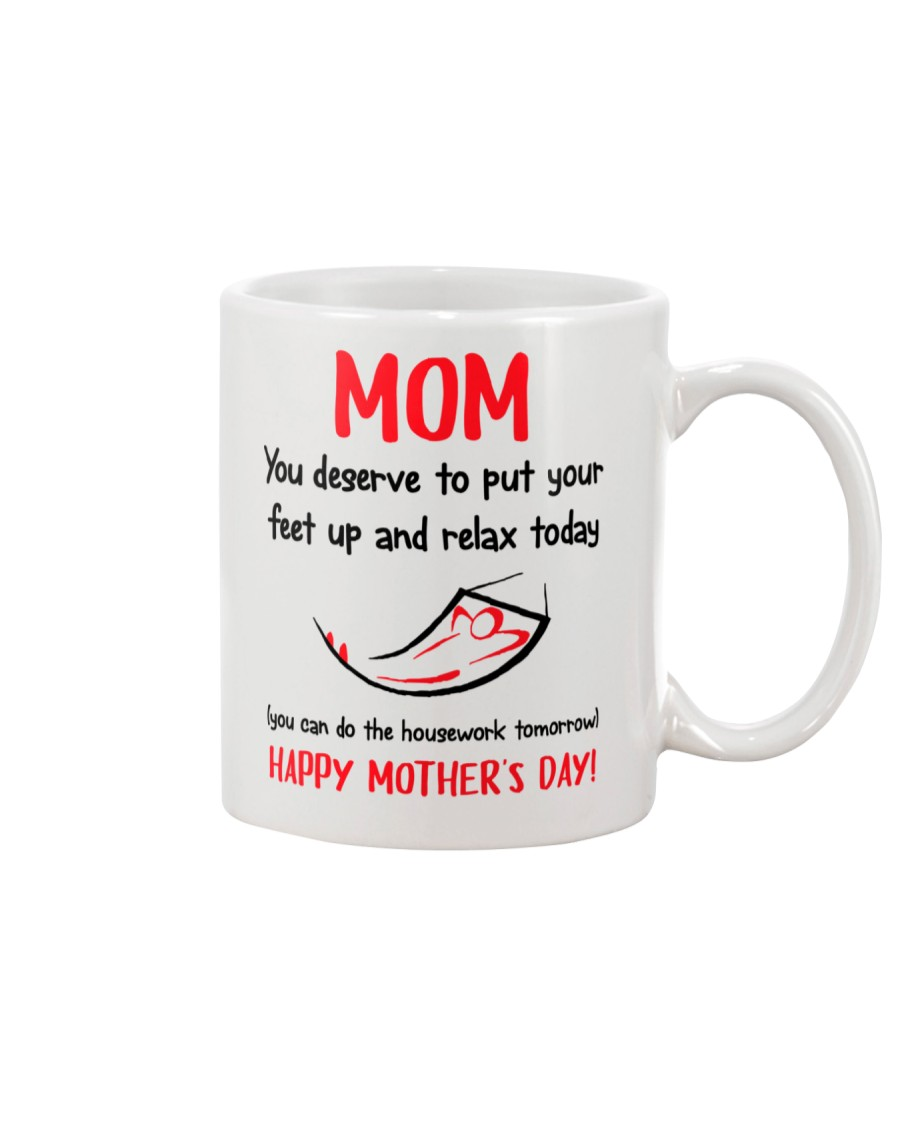 Mom Deserve Feet Up And Relax Mug
