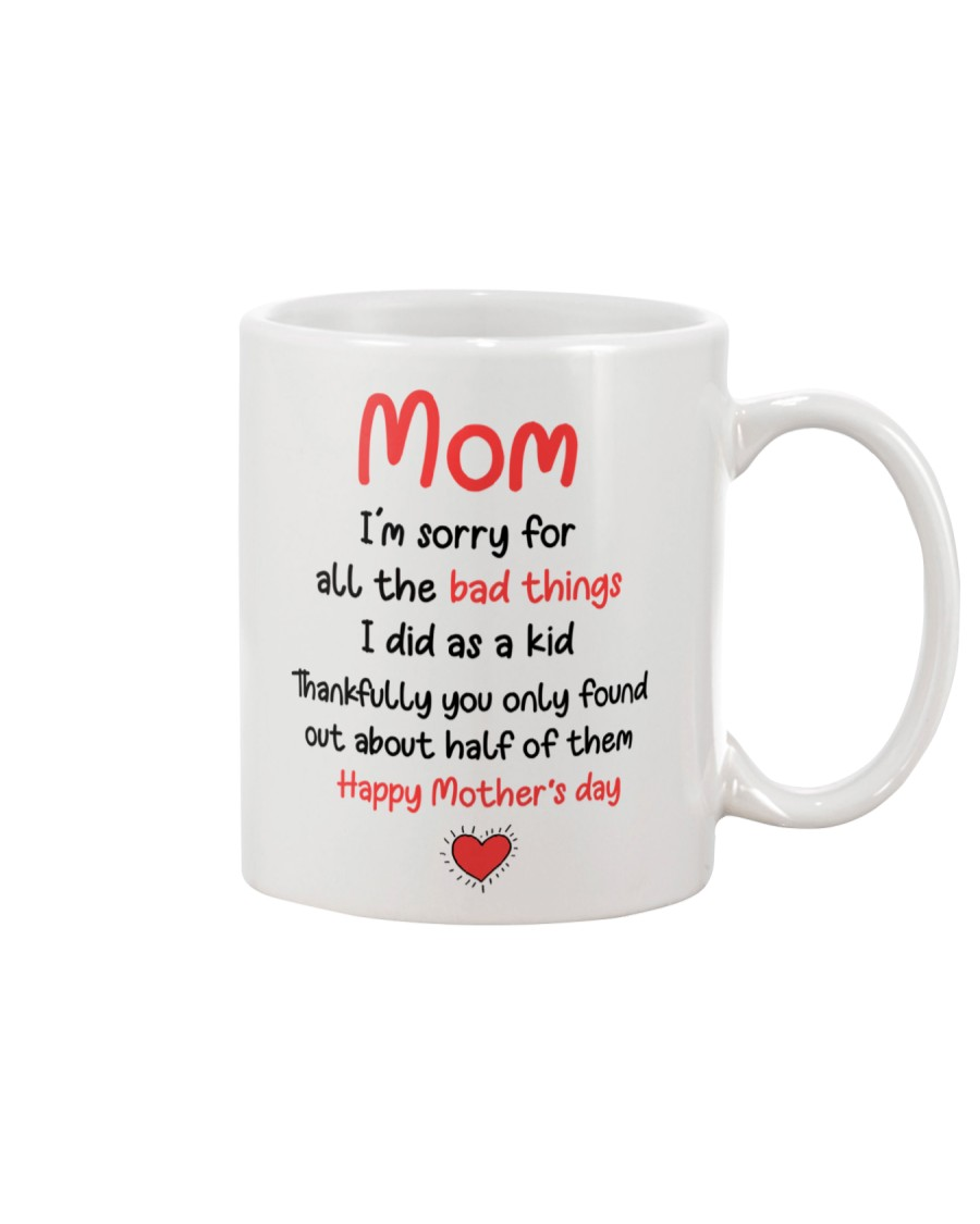 Sorry For All The Bad Things Mug