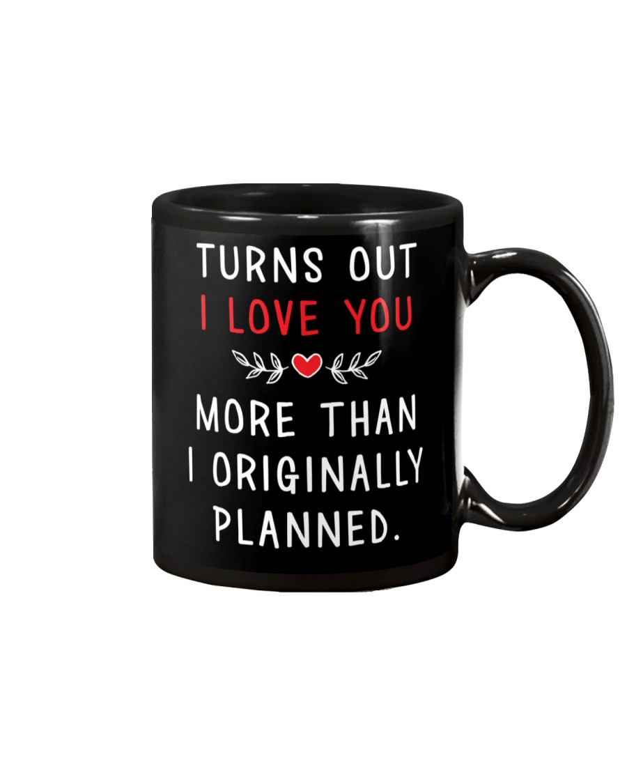 Love More Than Originally Planned Mug