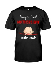 Baby First Mother's Day Inside Classic T-Shirt front