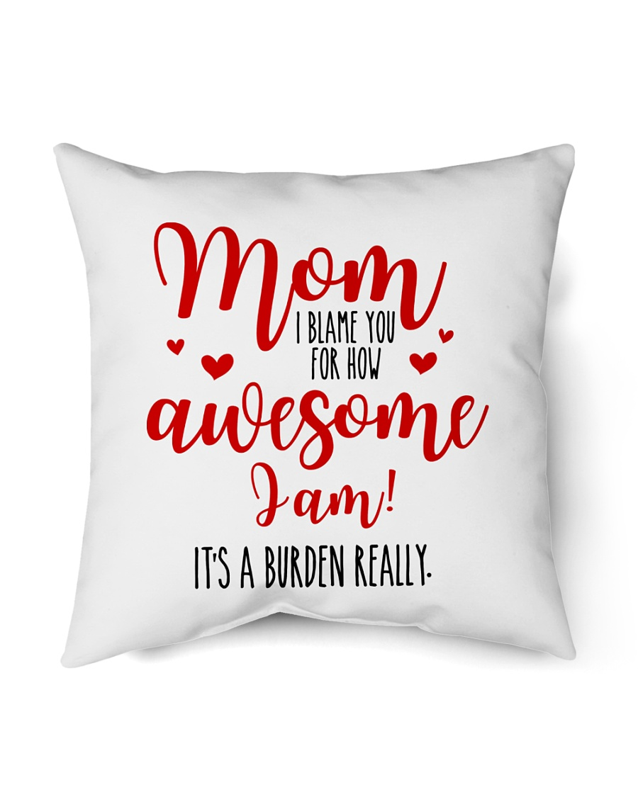"Mom Awesome I Am Indoor Pillow - 16"" x 16"""
