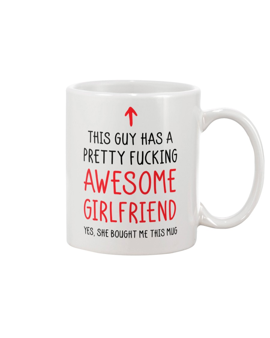 Guy Has Fucking Awesome Girlfriend Mug