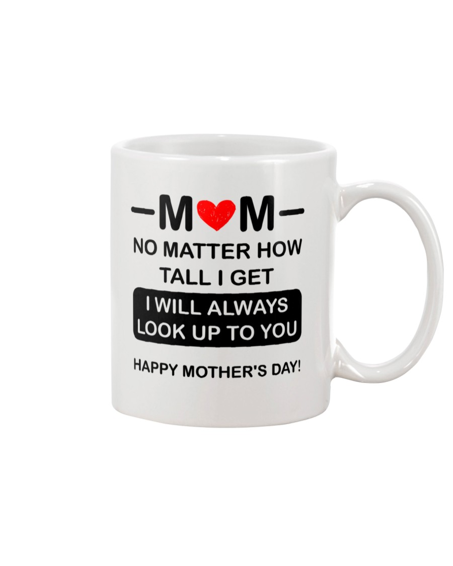 No Matter How Tall I Get  Mug