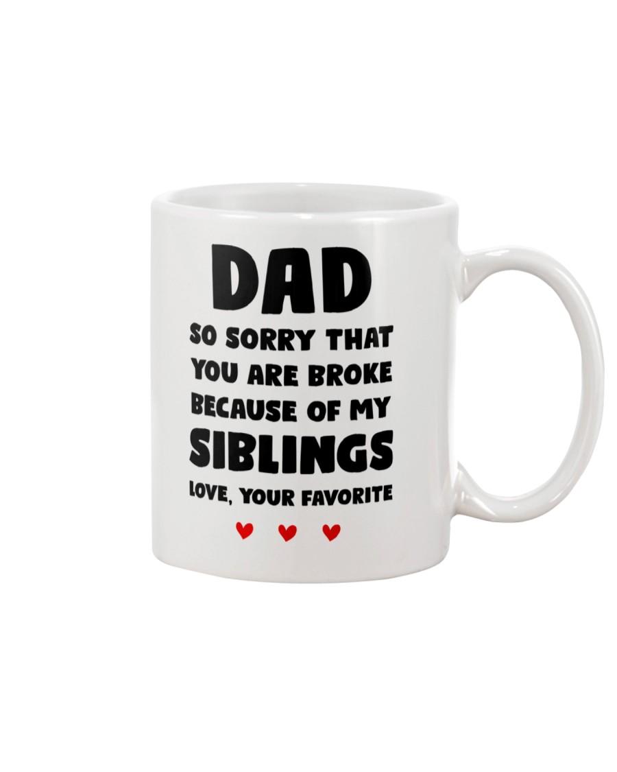 You Are Broke Because Of My Siblings Mug