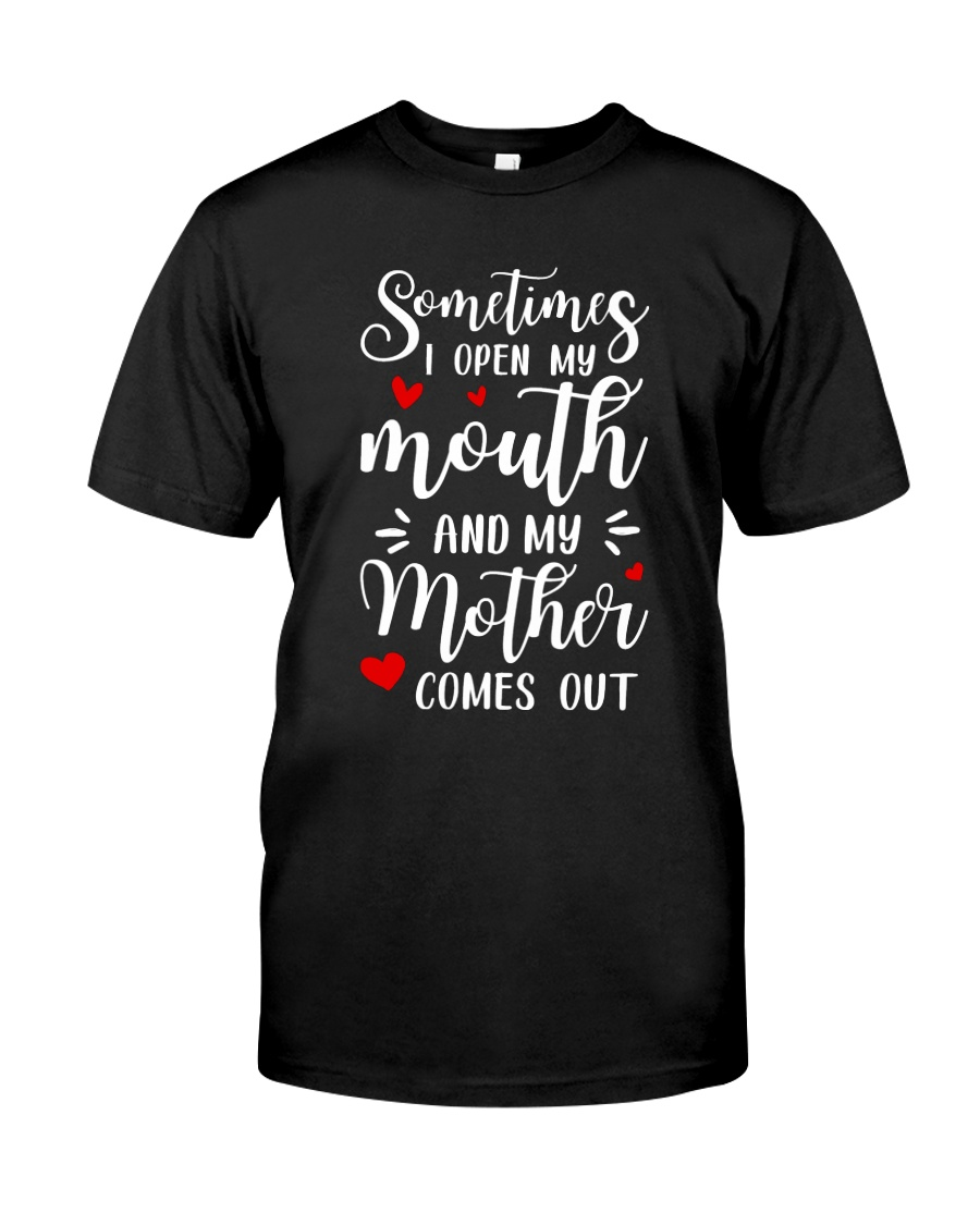 Mother Comes Out Classic T-Shirt