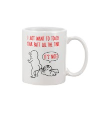 Touch Your Butt All The Time  Mug front