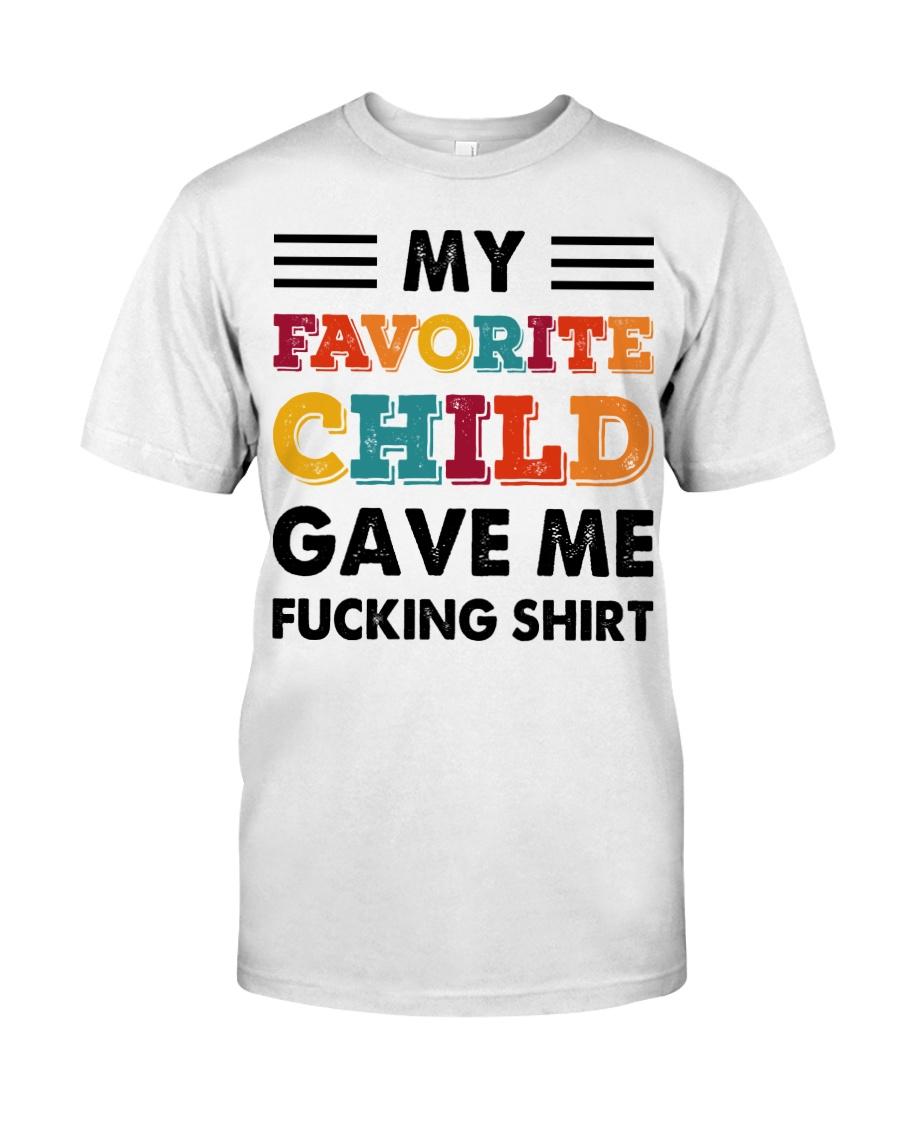 My Favorite Child Gave Me Shirt  Classic T-Shirt