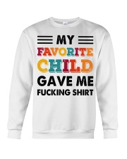 My Favorite Child Gave Me Shirt  Crewneck Sweatshirt thumbnail