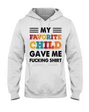 My Favorite Child Gave Me Shirt  Hooded Sweatshirt thumbnail