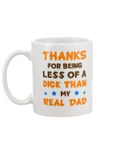 Less Of A Dick Than My Real Dad Mug back