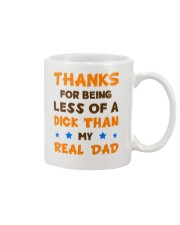 Less Of A Dick Than My Real Dad Mug front