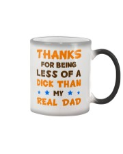 Less Of A Dick Than My Real Dad Color Changing Mug thumbnail