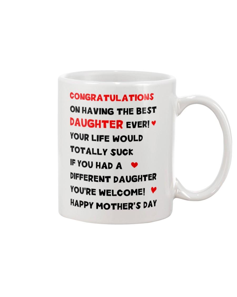 Congratulations Having Best Daughter Mug