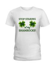 Stop Staring At My Shamrocks Ladies T-Shirt front