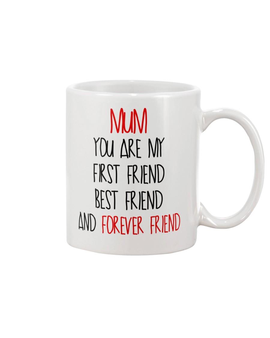 Mum First Forever Friend Mug