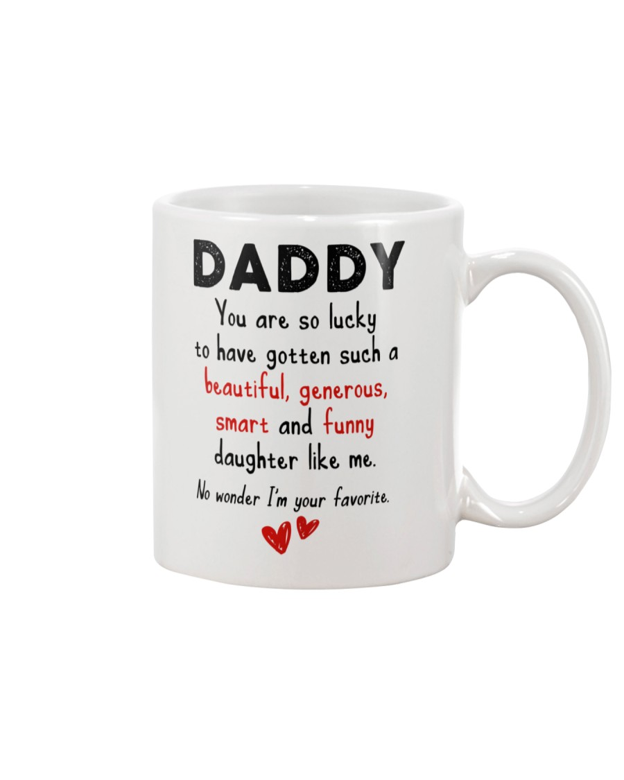 Dad's Lucky To Have Me Mug