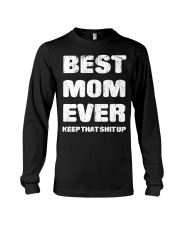 Best Mom Ever Keep Up Long Sleeve Tee thumbnail
