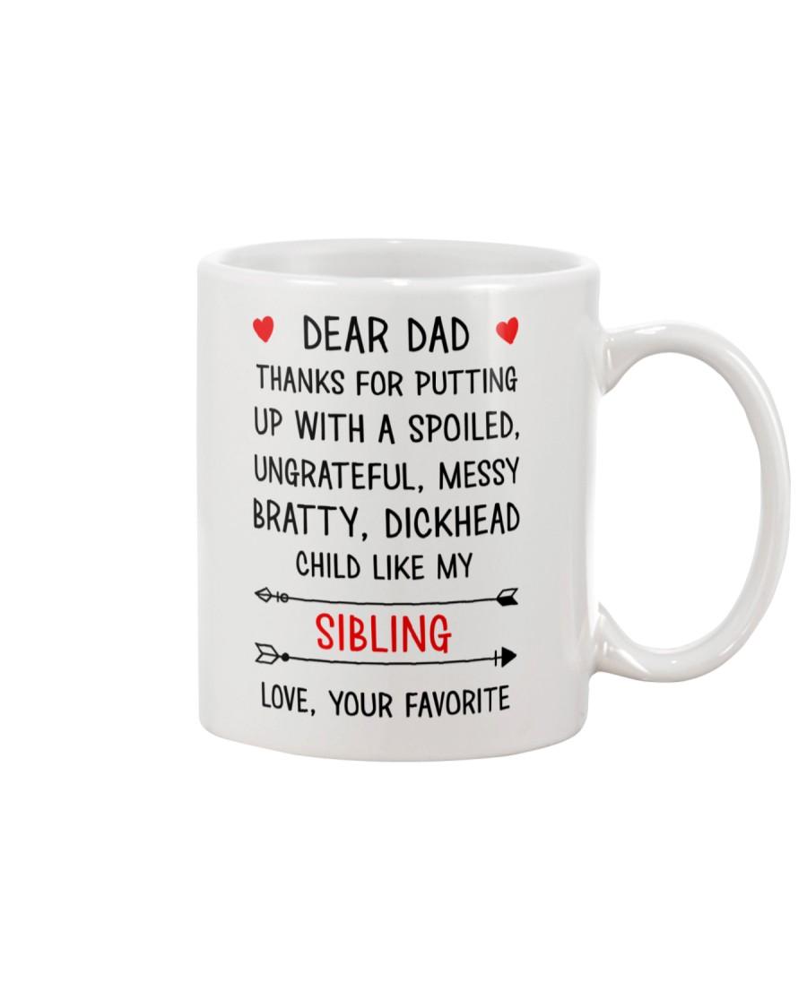 Dad Putting Up With My Sibling Mug