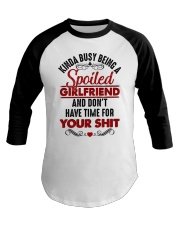Busy Spoiled Girlfriend Baseball Tee front