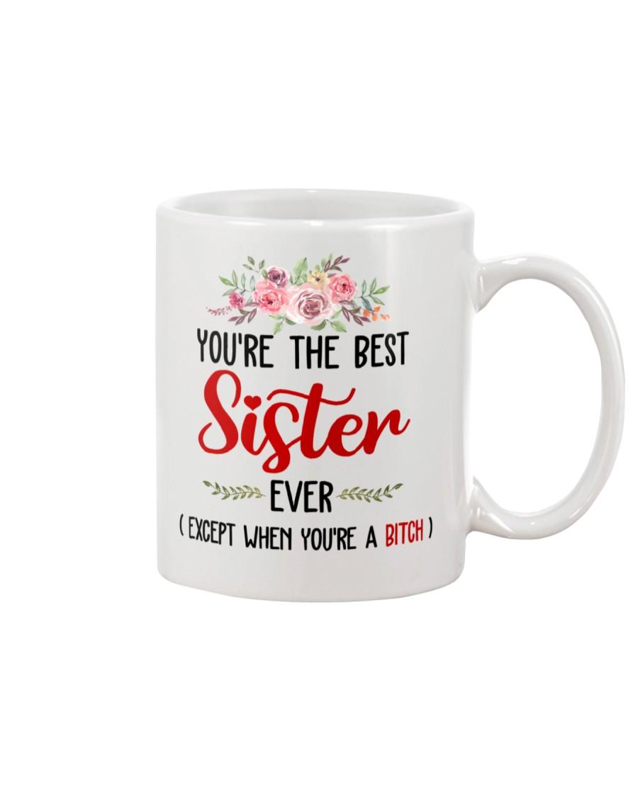 Best sister ever not a bitch Mug