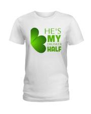 He Is My Drunker Half Ladies T-Shirt front