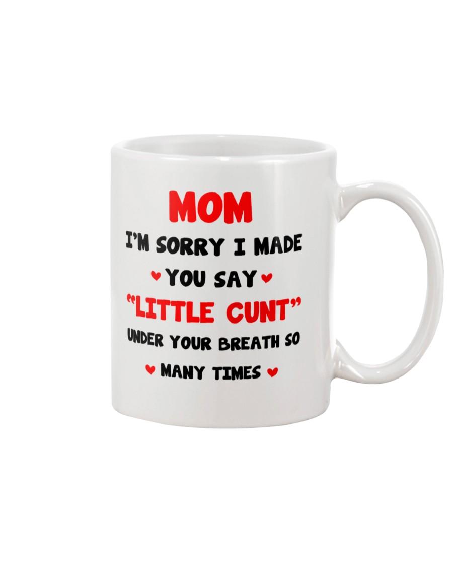 Made You Say Little Cunt Mug