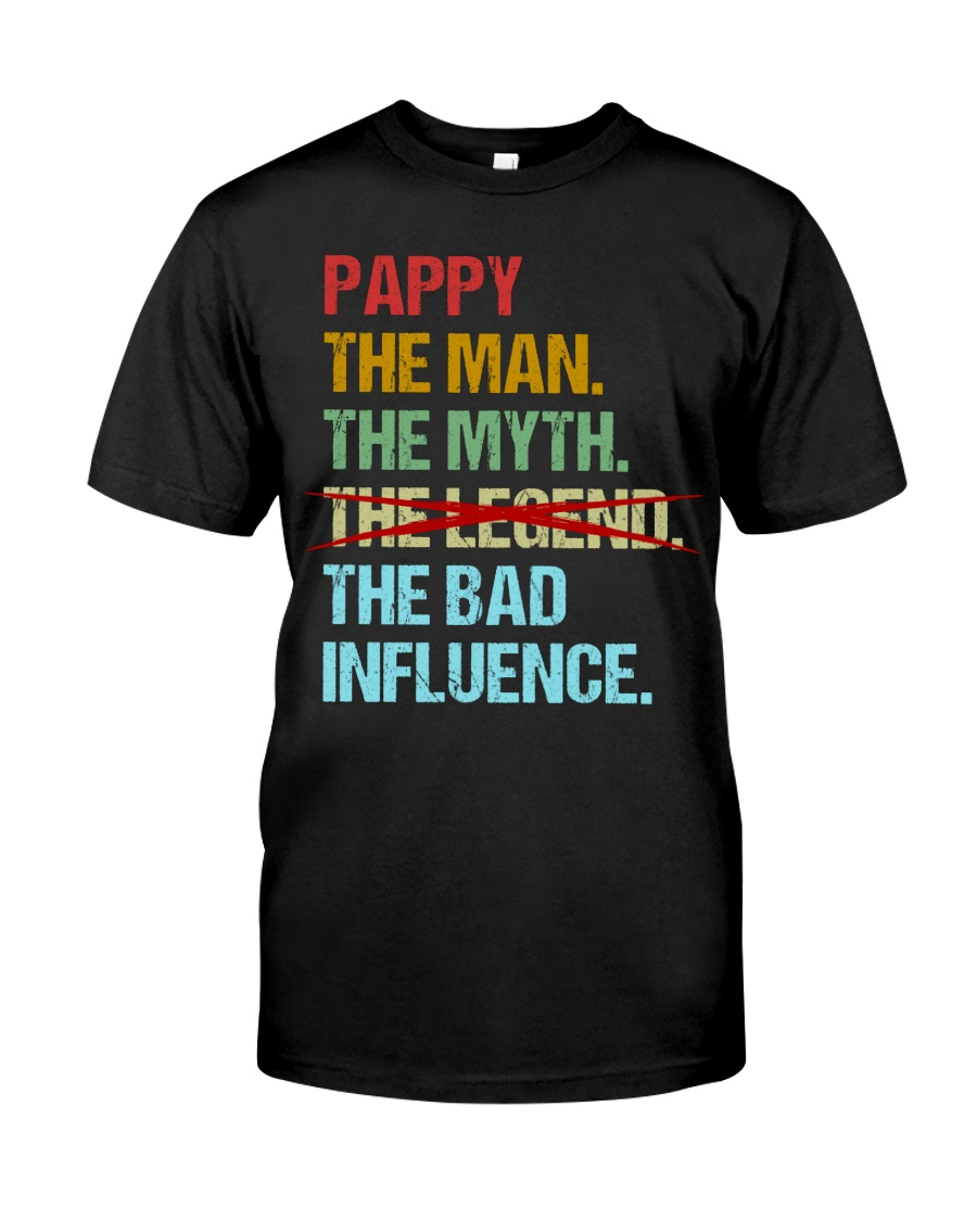 Pappy Legend Bad Influence Classic T-Shirt