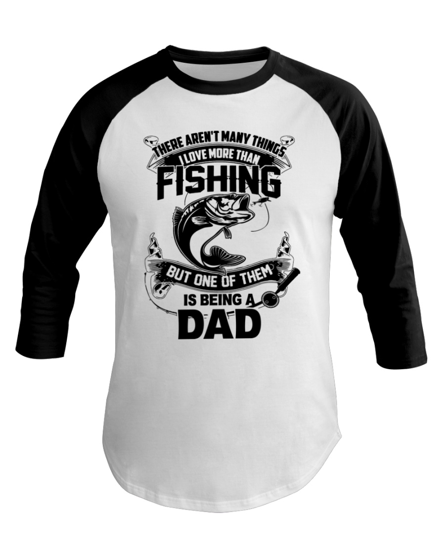 Love More Than Fishing Is Being Dad Baseball Tee