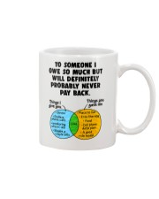 To Someone I Owe So Much Mug front