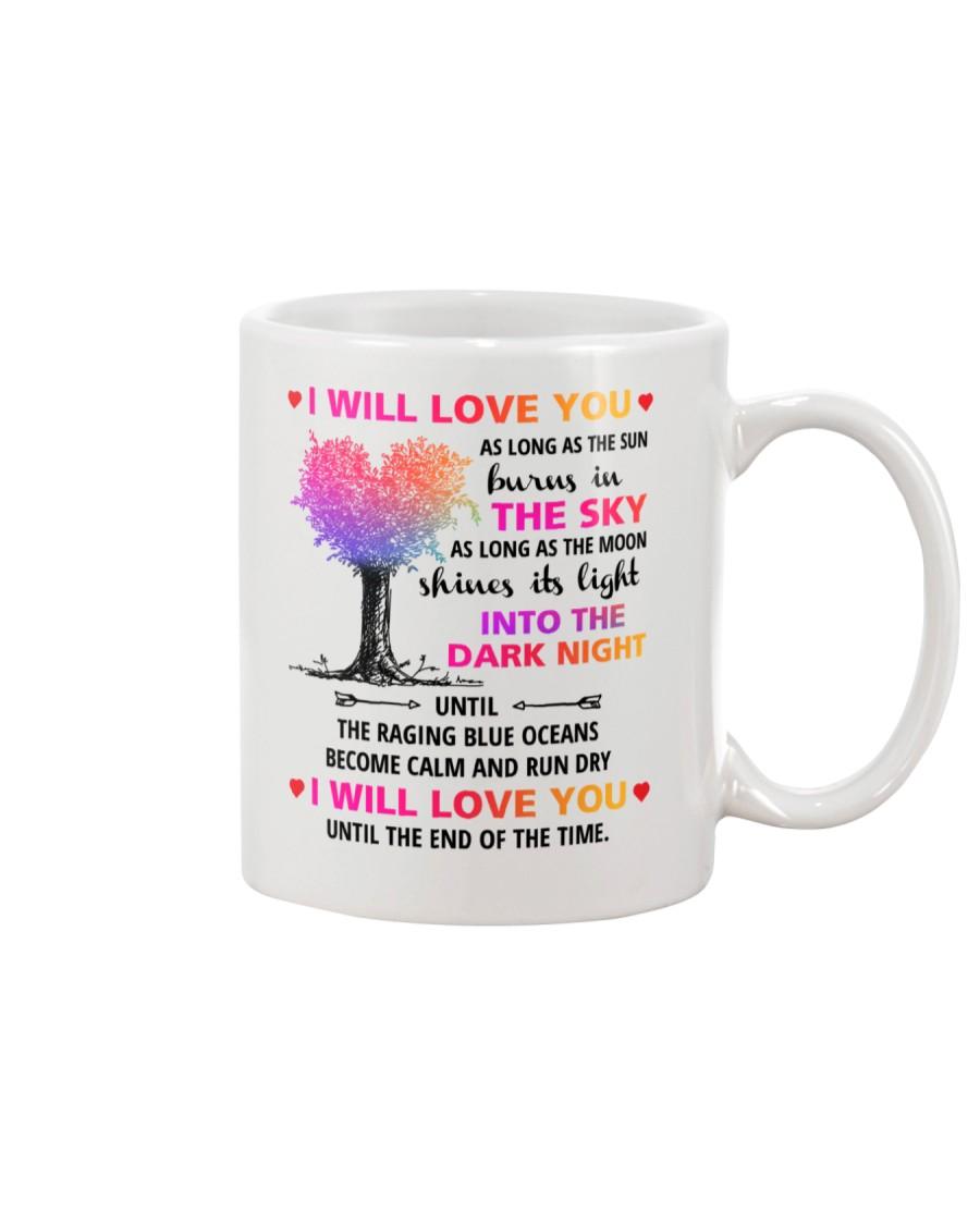 I Will Love You As Long As Mug