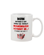 Meaningless Without Me Mug front