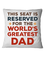 Reserved Seat For Dad Square Pillowcase front
